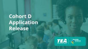 Cohort D Application Release